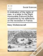 A Vindication Of The Rights Of Men, In A