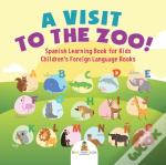 A Visit To The Zoo! Spanish Learning Book For Kids | Children'S Foreign Language Books