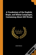 A Vocabulary Of The English, Bugis, And Malay Languages, Containing About 200 Words