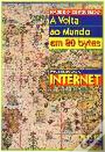 A Volta ao Mundo em 80 Bytes (uma Introdução à Internet)