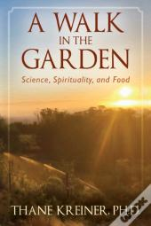 A Walk In The Garden: Science, Spiritual