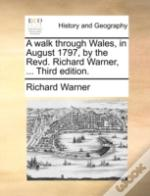 A Walk Through Wales, In August 1797, By