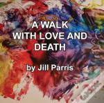 A Walk With Love And Death: The Parris W
