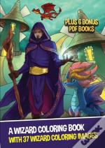 A Wizard Coloring Book (With 37 Wizard Coloring Images)