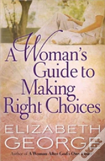 A Woman'S Guide To Making Right Choices