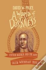 A World Of Darkness: Cotton Mather And T