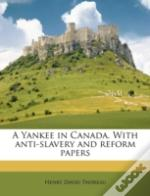 A Yankee In Canada. With Anti-Slavery An