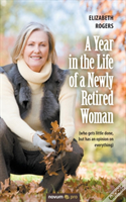 Wook.pt - A Year In The Life Of A Newly Retired Woman