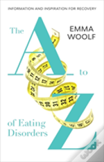 A-Z Of Eating Disorders