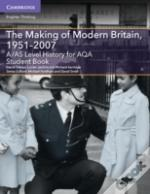A/As Level History For Aqa The Making Of Modern Britain, 1951-2007 Student Book