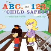 Abc'S And 123'S Of Child Safety