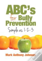 Abc'S For Bully Prevention, Simple As 1-