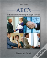 Abc'S Of Relationship Selling Through Service