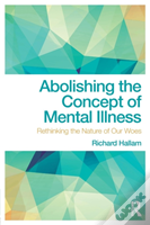 Abolishing The Concept Of Mental Il
