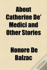 About Catherine De' Medici And Other Sto
