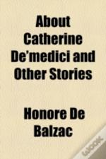 About Catherine De'Medici And Other Stor