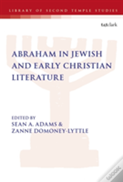 Wook.pt - Abraham In Jewish And Early Christian Literature