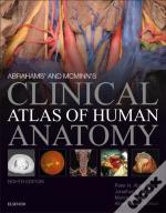 Abrahams' And Mcminn'S Clinical Atlas Of Human Anatomy, International Edition
