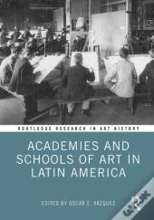 Academies And Schools Of Art In Latin America