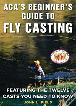 Wook.pt - Aca'S Beginner'S Guide To Fly Casting