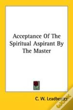 Acceptance Of The Spiritual Aspirant By The Master