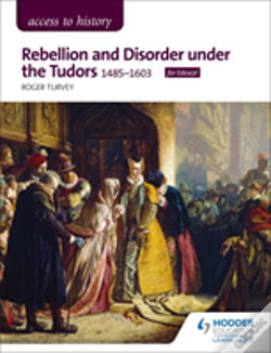 Wook.pt - Access To History: Rebellion And Disorder Under The Tudors, 1485-1603 For Edexcel