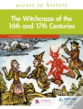 Access To History: The Witchcraze Of The 16th And 17th Centuries Second Edition