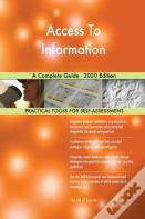 Access To Information A Complete Guide - 2020 Edition