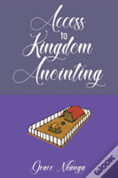 Access To Kingdom Anointing