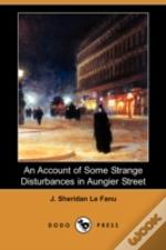 Account Of Some Strange Disturbances In Aungier Street (Dodo Press)