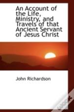 Account Of The Life, Ministry, And Travels Of That Ancient Servant Of Jesus Christ