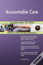 Accountable Care A Complete Guide - 2019 Edition