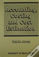 Accounting, Costing And Cost Estimation In Welsh Industry, 1700-1830