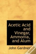 Acetic Acid And Vinegar, Ammonia, And Alum