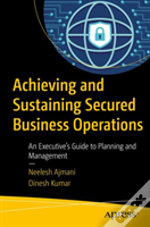 Achieving And Sustaining Secure Business Operations