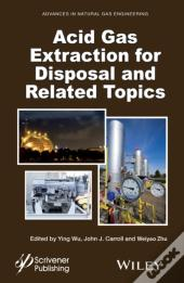 Acid Gas Extraction For Disposal And Related Topics