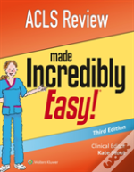 Acls Review Made Incredibly Easy Incredi