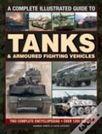 Acomplete Illustrated Guide To Tanks & Armoured Fighting Vehicles