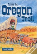 Across The Oregon Trail
