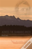 Across The Shaman'S River