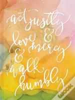 Act Justly, Love Mercy, And Walk Humbly Hardcover Journal