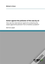 Action Against The Pollution Of The Seas By Oil