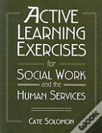 Active Learning Exercises For Social Work And The Human Services