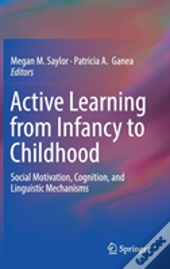 Active Learning From Infancy To Childhood