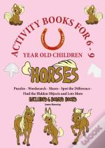 Activity Books For 6-9 Year Old Children (Horses)