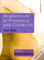 Acupuncture In Pregnancy And Childbirth