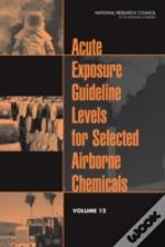 Acute Exposure Guideline Levels For Selected Airborne Chemicals