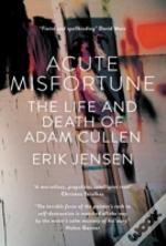 Acute Misfortune: The Life And Death Of