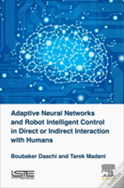 Wook.pt - Adaptive Neural Networks And Robots Intelligent Control In Direct Or Indirect Interaction With Humans
