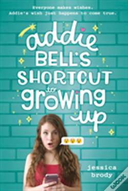 Wook.pt - Addie Bell'S Shortcut To Growing Up